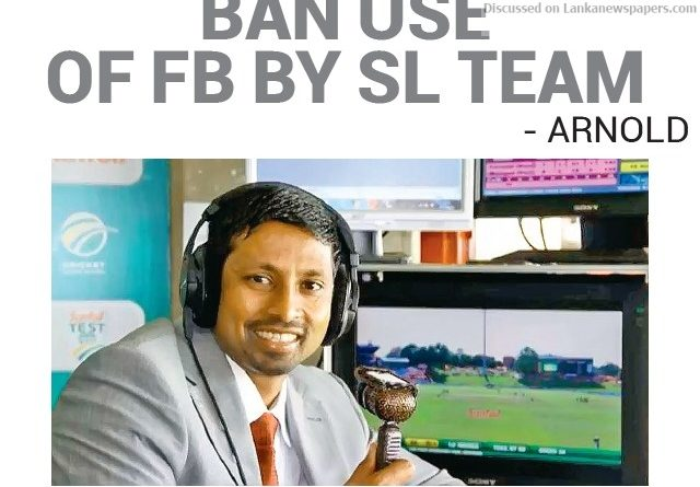 Sri Lanka News for Ban use of Fb by SL team – Arnold